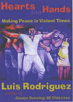 Hearts And Hands: Making Peace in Violent Times (Hardback)