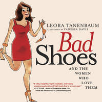 Bad Shoes: And the Women Who Love Them (Paperback)