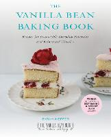 The Vanilla Bean Baking Book: Recipes for Irresistible Everday Favorites and Reinvented Classics (Paperback)