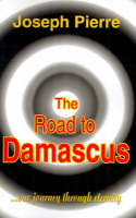 The Road to Damascus: Our Journey Through Eternity (Paperback)