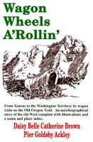 Wagon Wheels A'Rollin' (Paperback)