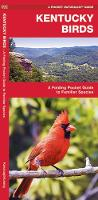 Kentucky Birds: A Folding Pocket Guide to Familiar Species - Pocket Naturalist Guide Series