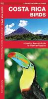 Costa Rica Birds: A Folding Pocket Guide to Familiar Species - Pocket Naturalist Guide Series