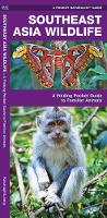 Southeast Asia Wildlife: A Folding Pocket Guide to Familiar Animals
