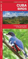 Cuba Birds: A Folding Pocket Guide to Familiar Species