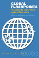 Global Flashpoints: Reactions to Imperialism and Neoliberalism - Socialist Register 2008 (Paperback)