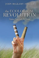 The Ecological Revolution: Making Peace with the Planet (Hardback)