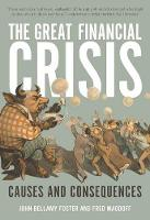 The Great Financial Crisis: Causes and Consequences (Paperback)