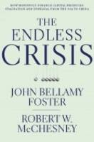 The Endless Crisis: How Monopoly-finance Capital Produces Stagnation and Upheaval from the USA to China (Paperback)