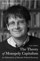 The Theory of Monopoly Capitalism: An Elaboration of Marxian Political Economy (Hardback)