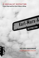 A Socialist Defector: From Harvard to Karl-Marx-Allee (Paperback)