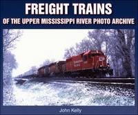 Freight Trains of the Upper Mississippi River - Photo Archive (Paperback)