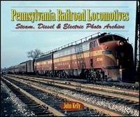 Pennsylvania Railroad Locomotives: Steam, Diesel & Electric - Photo Archive (Paperback)