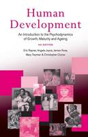 Human Development: An Introduction to the Psychodynamics of Growth, Maturity and Ageing (Paperback)