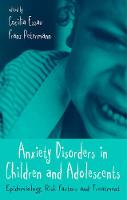 Anxiety Disorders in Children and Adolescents: Epidemiology, Risk Factors and Treatment (Hardback)