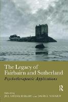 The Legacy of Fairbairn and Sutherland: Psychotherapeutic Applications (Paperback)