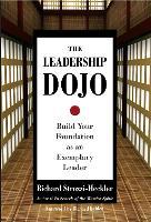 The Leadership Dojo: Build Your Foundation as an Exemplary Leader (Hardback)