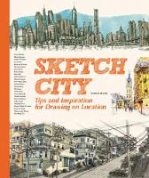Sketch City: Tips and Inspiration for Drawing on Location (Paperback)