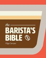 The Barista's Bible (Hardback)