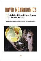 David Wojnarowicz: A Definitive History of Five or Six Years on the Lower East Side - Semiotext(e) / Native Agents (Hardback)