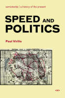 Speed and Politics - Semiotext(e) / Foreign Agents (Paperback)