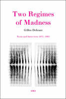 Two Regimes of Madness: Texts and Interviews 1975-1995 - Semiotext(e) / Foreign Agents (Paperback)