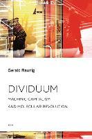 Dividuum: Machinic Capitalism and Molecular Revolution - Semiotext(e) / Foreign Agents (Paperback)