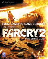 From Gamer to Game Designer: The Official Far Cry 2 Map Editing Guide (Paperback)