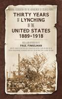 Thirty Years of Lynching in the United States 1889-1918 (Hardback)