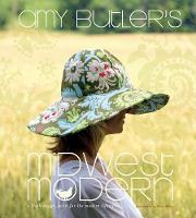 Amy Butler's Midwest Modern: A Fresh Spirit for Modern Lifestyle (Hardback)