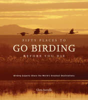Fifty Places to Go Birding Before You Die (Hardback)