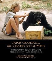 Jane Goodall: 50 Years at Gombe (Hardback)