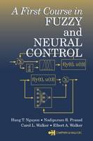 A First Course in Fuzzy and Neural Control (Hardback)