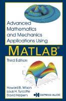 Advanced Mathematics and Mechanics Applications Using MATLAB (Hardback)