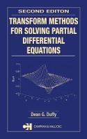Transform Methods for Solving Partial Differential Equations - Symbolic & Numeric Computation (Hardback)
