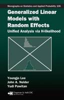 Generalized Linear Models with Random Effects: Unified Analysis via H-likelihood - Chapman & Hall/CRC Monographs on Statistics & Applied Probability (Hardback)