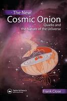 The New Cosmic Onion: Quarks and the Nature of the Universe (Paperback)
