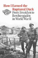 How I Earned the Ruptured Duck: From Brooklyn to Berchtesgaden in World War II - Texas A&M University Military History Series (Hardback)