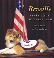 Reveille: First Lady of Texas A&M - Centennial Series of the Association of Former Students (Hardback)