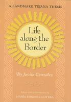 Life Along the Border: A Landmark Tejana Thesis - Elma Dill Russell Spencer Series in the West and Southwest (Paperback)