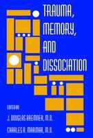Trauma, Memory, and Dissociation (Paperback)