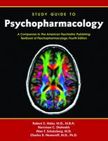 Study Guide to Psychopharmacology: A Companion to The American Psychiatric Publishing Textbook of Psychopharmacology, Fourth Edition (Paperback)
