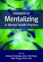 Handbook of Mentalizing in Mental Health Practice (Paperback)