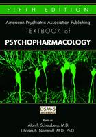 The American Psychiatric Publishing Textbook of Psychopharmacology (Hardback)