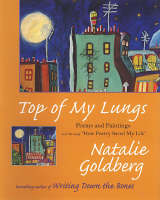 Top Of My Lungs: Poems and Paintings (Hardback)