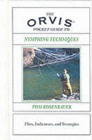 The Orvis Pocket Guide to Nymphing Techniques: Flies, Indicators and Strategies (Hardback)