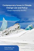 Contemporary Issues in Climate Change Law and Policy: Essays Inspired by the IPCC (Paperback)
