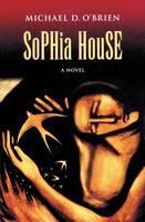 Sophia House: A Novel - Children of the Last Days S. v. 6 (Hardback)