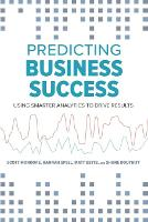 Predicting Business Success: Using Smarter Analytics to Drive Results (Paperback)