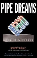 Pipe Dreams: Greed, Ego, and the Death of Enron (Paperback)